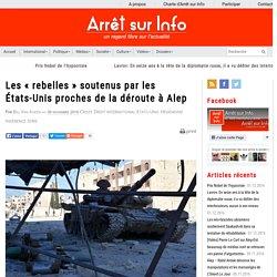 Les « rebelles » soutenus par les États-Unis proches de la déroute à Alep