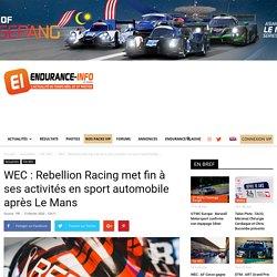 WEC : Rebellion Racing met fin à ses activités en sport automobile après Le Mans