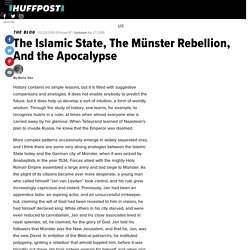 The Islamic State, The Münster Rebellion, And the Apocalypse