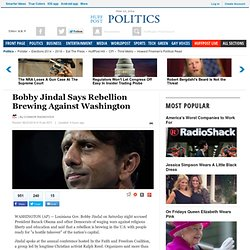Bobby Jindal Says Rebellion Brewing Against Washington