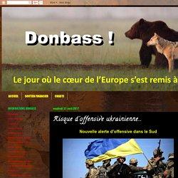 Soutien à la rébellion du Donbass : Risque d'offensive ukrainienne...