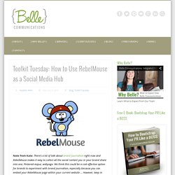 How to Use RebelMouse as a Social Media Hub