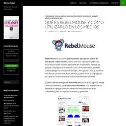 Qué es RebelMouse y cómo utilizarlo en los medios