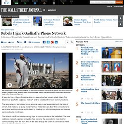 Rebels Hijack Gadhafi's Phone Network