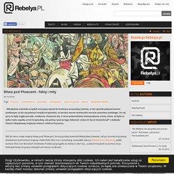 Rebelya : Bitwa pod Płowcami - fakty i mity