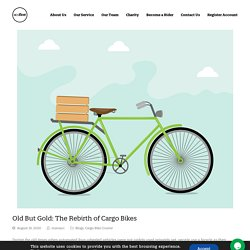 Old But Gold: The Rebirth of Cargo Bikes - The ecofleet