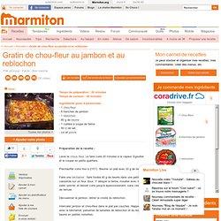 Gratin de chou-fleur au jambon et au reblochon : Recette de Gratin de chou-fleur au jambon et au reblochon