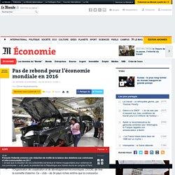 Pas de rebond pour l'économie mondiale en 2016