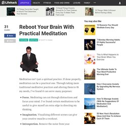 Reboot Your Brain With Practical Meditation