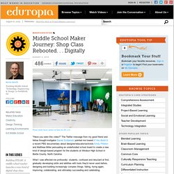Middle School Maker Journey: Shop Class Rebooted. . . Digitally
