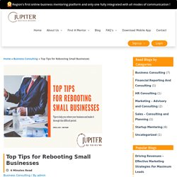 Top Tips for Rebooting Small Businesses - Jupiter Business Mentors