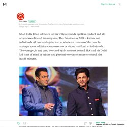Shah Rukh Khan is known for his witty rebounds, spotless conduct and all around coordinated… – Medium