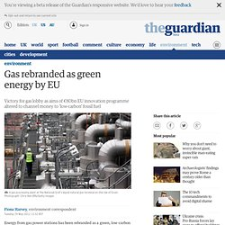 Gas rebranded as green energy by EU