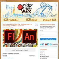 """Why it's a GOOD thing that """"Adobe Flash"""" is rebranding as """"Adobe Animate"""""""