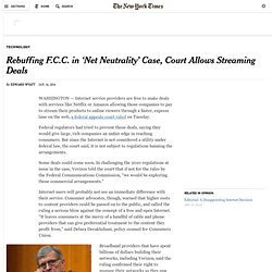 Rebuffing F.C.C. in 'Net Neutrality' Case, Court Allows Streaming Deals