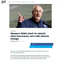 Obama's FEMA chief: To rebuild after hurricanes, let's talk climate change