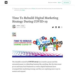 Time To Rebuild Digital Marketing Strategy During COVID-19