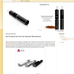 Vape Mod, Rebuildable Atomizer, Vaporizer Bag Manufacturer: Buy Products from the Top Vaporizer Manufacturer