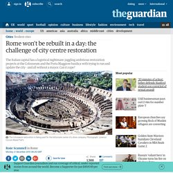 Rome won't be rebuilt in a day: the challenge of city centre restoration