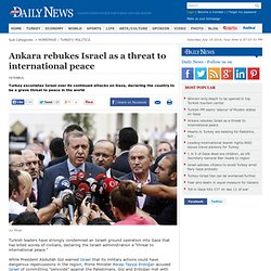 Ankara rebukes Israel as a threat to international peace - POLITICS