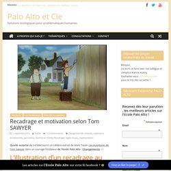 Recadrage et motivation selon Tom SAWYER - Palo Alto et Cie