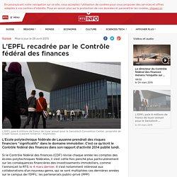 L'EPFL recadrée par le Contrôle fédéral des finances - rts.ch - Suisse