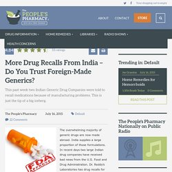 More Drug Recalls From India - Do You Trust Foreign-Made Generics? - The People's Pharmacy