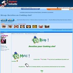 Récap: Recettes au Cooking chef