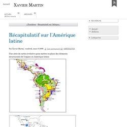 Récapitulatif sur l'Amérique latine - Xavier Martin