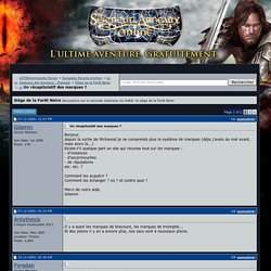 Un récapitulatif des marques ? - LOTROcommunity.eu - Codemasters' Forums Archive