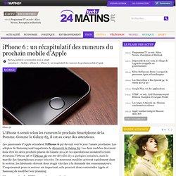 iPhone 6 : un récapitulatif des rumeurs du prochain mobile d'Apple