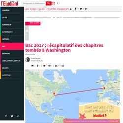 Bac 2017 : récapitulatif des chapitres tombés à Washington - L'Etudiant