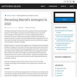 Recasting Marvel's Avengers In 2020 - Antivirus Blogs