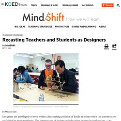 Recasting Teachers and Students as Designers
