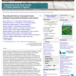 Trans R Soc Trop Med Hyg 2014; 108: 185–197 Recasting the theory of mosquito-borne pathogen transmission dynamics and control