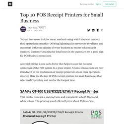 Top 10 POS Receipt Printers for Small Business - Adam Black - Medium