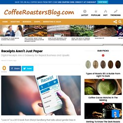 Receipts Aren't Just Paper » Coffee Roasters Blog