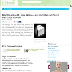 How long should I keep bills, receipts, bank statements and insurance policies?