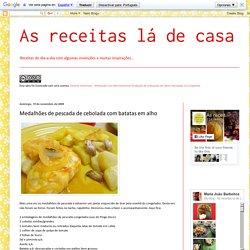 As receitas lá de casa: Medalhões de pescada de cebolada com batatas em alho