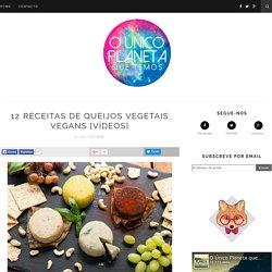 12 Receitas de Queijos Vegetais Vegans [Vídeos]