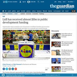 Lidl has received almost $1bn in public development funding