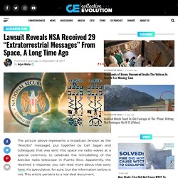 """Lawsuit Reveals NSA Received 29 """"Extraterrestrial Messages"""" From Space, A Long Time Ago"""