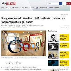 Google received 1.6 million NHS patients' data on an 'inappropriate legal basis' - Sky News