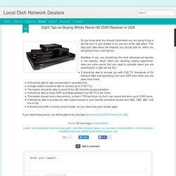 Local Dish Network Dealers: Eight Tips on Buying Whole Home HD DVR Receiver in USA