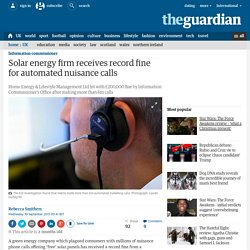 Solar energy firm receives record fine for automated nuisance calls