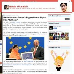 "Malala Receives Europe's Biggest Human Rights Prize ""Sakharov"" ~ Malala Yousafzai"