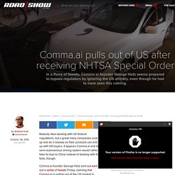 Comma.ai pulls out of US after receiving NHTSA Special Order - Roadshow
