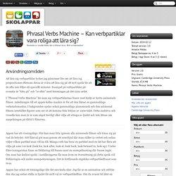 Recension av Phrasal Verbs Machine - Kan verbpartiklar vara roliga att lära sig?