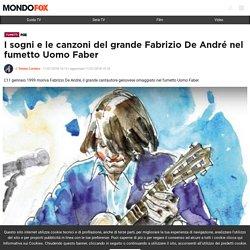 Uomo Faber: la recensione del fumetto su Fabrizio De André