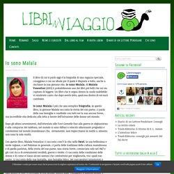 Io sono Malala di Malala Yousafzai. Recensione - Librinviaggio